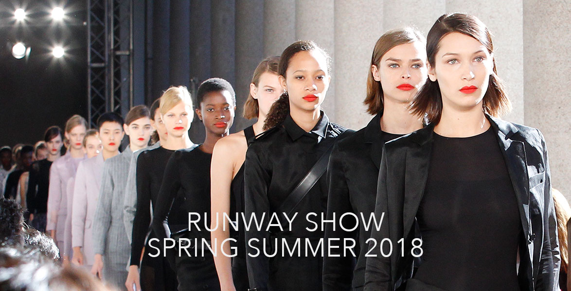 DISCOVER THE SPRING SUMMER 2018 FASHION SHOW